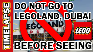DO NOT GO TO LEGOLAND, Dubai Before Seeing